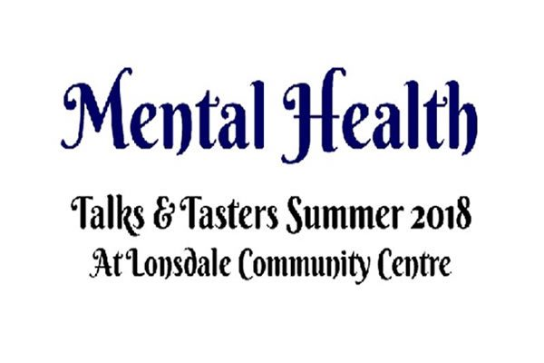 Mental Health Talks & Tasters at the Lonsdale Community Centre - August 2018